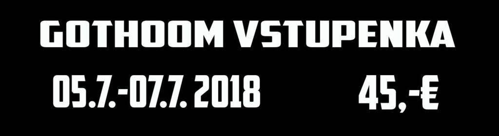 GOTHOOM 2018 VSTUPENKA !!!