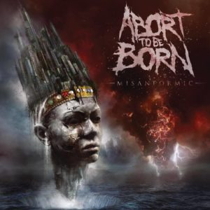 ABORT TO BE BORN - Misanformic
