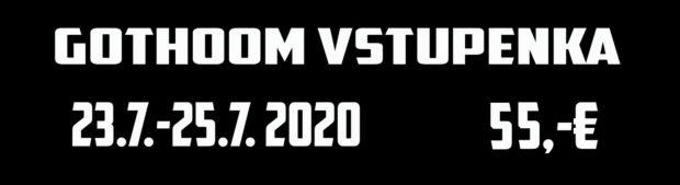 GOTHOOM 2020 VSTUPENKA  !!!