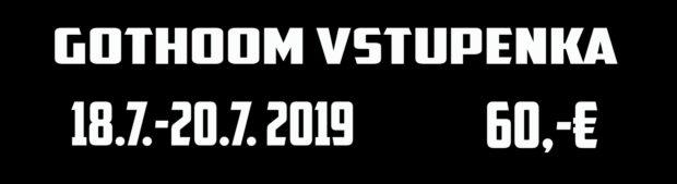 GOTHOOM 2019 VSTUPENKA  !!! sold out